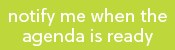 notify me when the agenda is ready